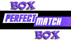 Perfect Match Box